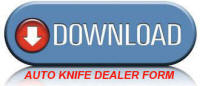 Click Here to Download our Auto Knife Acknowledgement & Certification Form in PDF Format