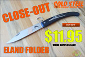 Cold Steel Eland Close-Out Sale