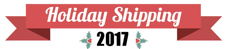 Holiday Shipping Deadlines - Make sure it gets there in time for Christmas!