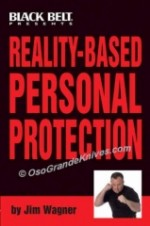 Black Belt Reality Based Personal Protection Instruction Book (258 Pages) by Jim Wagner 09BO116